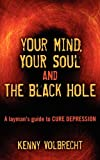 Your Mind, Your Soul and the Black Hole, Kenny Volbrecht, 1457501163