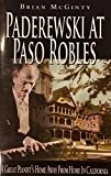 img - for Paderewski at Paso Robles: A Great Pianist's Home Away from Home in California book / textbook / text book
