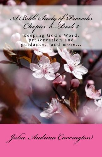 A Bible Study of Proverbs Chapter 6--Book 3