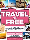 free kindle travel books - TRAVEL for FREE: How to score FREE Flights, Rental Cars & Accommodations, dramatically reduce Airfares, Get paid to Travel & START a DIGITAL NOMAD BIZ ... in the World! (Travel Smart Series Book 1)