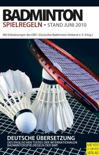 Badminton Spielregeln 2010/2011 Broschiert – 15. Oktober 2010 Meyer & Meyer Sport 3898996360 Ballsport Ratgeber / Sport