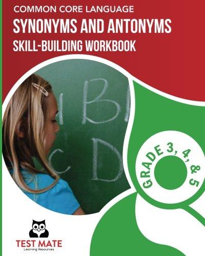 TEXAS LANGUAGE ARTS Vocabulary Skills Workbook Synonyms & Antonyms: Skill-Building Practice for Grade 3, Grade 4, and Grade 5