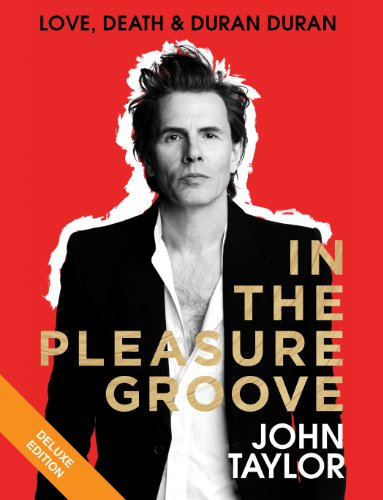 (In the Pleasure Groove: Love, Death, and Duran)