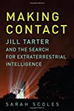 img - for Making Contact: Jill Tarter and the Search for Extraterrestrial Intelligence book / textbook / text book