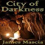 City of Darkness   James Mascia