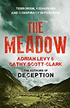 The Meadow: Kashmir 1995 - Where the Terror Began by [Levy, Adrian, Scott-Clark, Cathy]