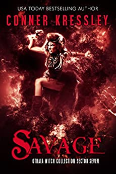 Savage: an Adult Dystopian Paranormal Romance: Sector Seven (The Othala Witch Collection) by [Kressley, Conner, Sorcery, Fallen, Othala]
