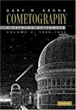 img - for Cometography: A Catalog of Comets: Volume 3, 1900-1932: 1900-1932 v. 3 by Gary W. Kronk (2007-08-09) book / textbook / text book
