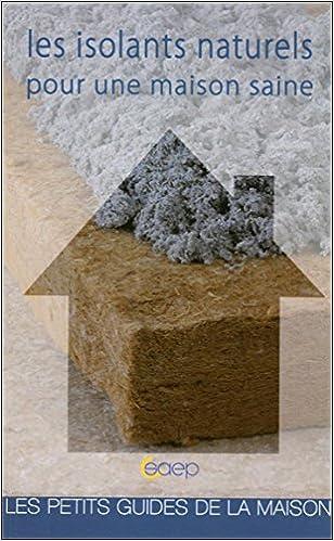 En ligne Les isolants naturels pour une maison saine - Les petits guides de la maison epub, pdf