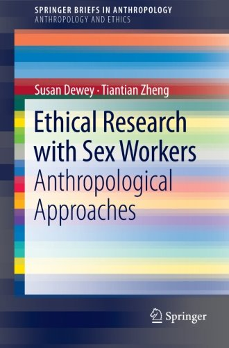 Ethical Research with Sex Workers: Anthropological Approaches (SpringerBriefs in Anthropology)