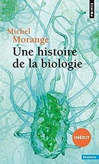 Une histoire de la biologie par Michel Morange