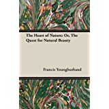 The Heart of Nature: Or, the Quest for Natural Beauty