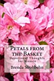 Petals from the Basket: Devotional Thoughts for Women