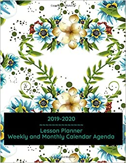 2019 - 2020 Lesson Planner: Weekly and Monthly Calendar ...