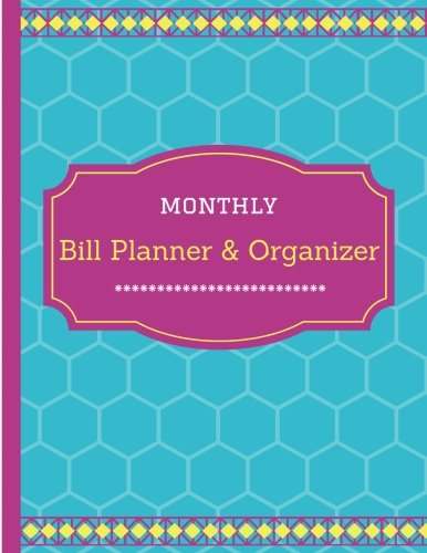 Financial Records (Monthly Bill Planner & Organizer: Financial Planner, Financial Record Book, Monthly Bill Payment Manager)