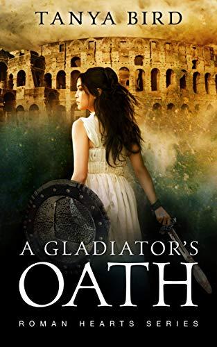 A Gladiator's Oath (Roman Hearts Book -