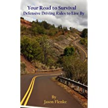 Your Road to Survival, Defensive Driving Rules to Live By
