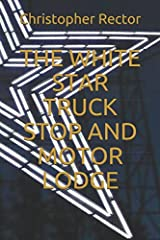 THE WHITE STAR TRUCK STOP AND MOTOR LODGE Paperback