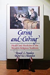 Caring and Curing: Health and Medicine in the Western Religious Traditions