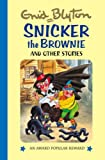 Snicker the Brownie (Enid Blyton's Popular Rewards Series 1)
