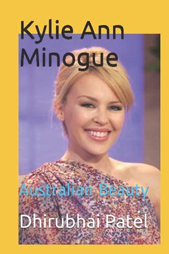Kylie Ann Minogue: Australian Beauty ebook