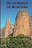 Diccionario de montaña (Spanish Edition)