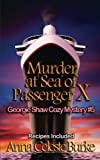 Murder at Sea of Passenger X, Georgie Shaw Cozy Mystery #5 (Georgie Shaw Cozy Mystery Series) (Volume 5) by  Anna Celeste Burke in stock, buy online here