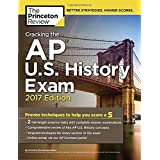 Cracking the AP U.S. History Exam, 2017 Edition: Proven Techniques to Help You Score a 5