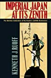 Imperial Japan at Its Zenith, Kenneth J. Ruoff, 0801448662