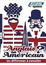 Anglais ou américain ? : Les différences à connaître par Carlier