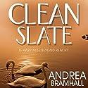 Clean Slate Hörbuch von Andrea Bramhall Gesprochen von: Victoria Aston