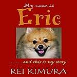 My Name Is Eric | Rei Kimura