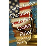 Buckley v. Valeo: Case Brief (Court Case Briefs)