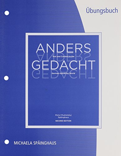 Student Activities Manual for Motyl-Mudretzkyj/Späinghaus' Anders gedacht: Text and Context in the German-Speaking World