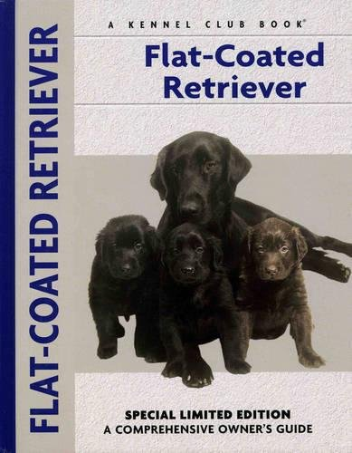 Flat-Coated Retriever (Comprehensive Owner's Guide)