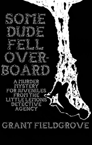 Some Dude Fell Overboard (The Little Lemons Detective Agency Book 3) by [Fieldgrove, Grant]
