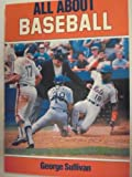 All about Baseball, George E. Sullivan, 0399217347