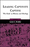 Leading Captivity Captive: 'The Exile' as History and Ideology (The Library of Hebrew Bible/Old Testament Studies)