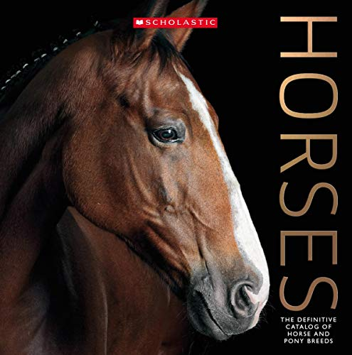 Horses: The Definitive Catalog of Horse and Pony Breeds ()