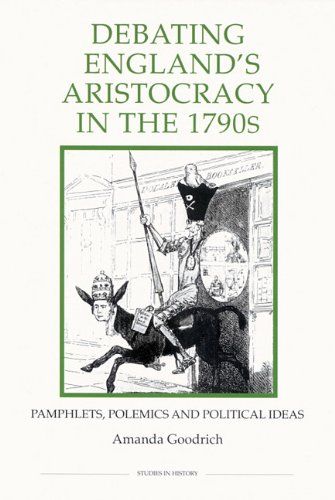 Debating England's Aristocracy in the 1790s: Pamphlets, Polemics and Political Ideas (Royal Historical Society Studies in History New Series)
