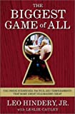 img - for The Biggest Game of All : The Inside Strategies, Tactics, and Temperaments That Make Great Dealmakers Great by Leo Hindery (2003-01-28) book / textbook / text book
