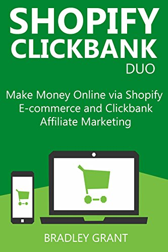 SHOPIFY CLICKBANK DUO: Make Money Online via Shopify E-commerce and Clickbank Affiliate - Store Tax Online