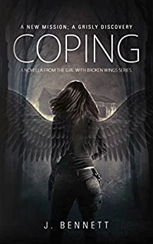Coping: A Paranormal Novella (Girl With Broken Wings) by [Bennett, J]