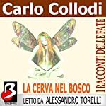 La Cerva nel Bosco [The Deer in the Forest] | Carlo Collodi,Marie Catherine d'Aulnoy