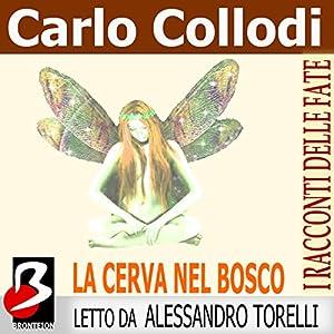 La Cerva nel Bosco [The Deer in the Forest] Audiobook