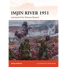 Imjin River 1951: Last stand of the 'Glorious Glosters'