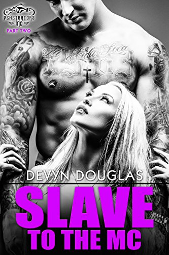 Slave To The MC (Penetrators MC Book 2)