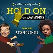 Ep. 6: Sasheer Zamata's School of Crime and Punishment (Hold On with Eugene Mirman) | Eugene Mirman, Sasheer Zamata