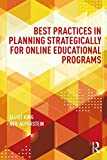 Best Practices in Planning Strategically for Online Educational Programs (Best Practices in Online Teaching and Learning)