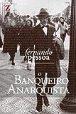 O Banqueiro Anarquista (com resumo e biografia do autor) (Portuguese Edition)